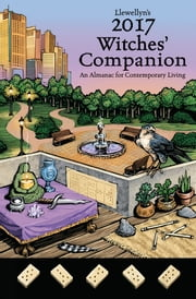 Llewellyn's 2017 Witches' Companion - An Almanac for Contemporary Living ebook by Cassius Sparrow, Melanie Marquis, Kerri Connor,...