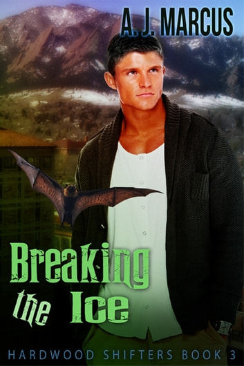 Breaking the Ice ebook by A.J. Marcus