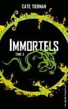 Immortels 3 ebook by Cate Tiernan