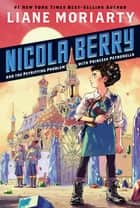 Nicola Berry and the Petrifying Problem with Princess Petronella #1 ebook by Liane Moriarty