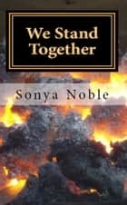We Stand Together ebook by Sonya Noble
