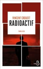 Radioactif eBook by Vincent CROUZET