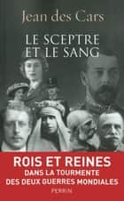 Le sceptre et le sang ebook by Jean des CARS