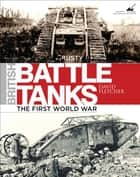 British Battle Tanks - World War I to 1939 ebook by David Fletcher
