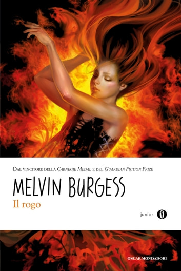 Il rogo ebook by Melvin Burgess