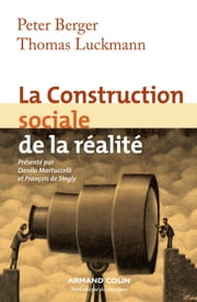 La Construction sociale de la réalité ebook by Peter Berger,Thomas Luckmann