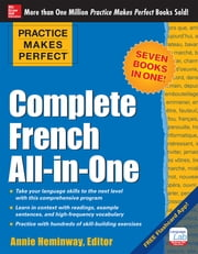 Practice Makes Perfect: Complete French All-in-One ebook by Annie Heminway