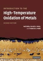 Introduction to the High Temperature Oxidation of Metals ebook by Neil Birks,Gerald H. Meier,Frederick S. Pettit