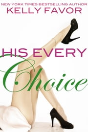 His Every Choice (For His Pleasure, Book 12) ebook by Kelly Favor