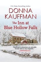 The Inn at Blue Hollow Falls eBook par Donna Kauffman