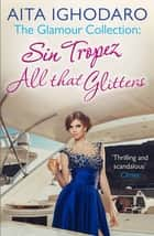 The Glamour Collection - A sexy and scandalous collection of sun, sin and sex for fans of Jackie Collins, Victoria Fox and Nigel May ebook by Aita Ighodaro