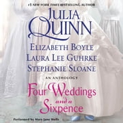 Four Weddings and a Sixpence - An Anthology audiobook by Julia Quinn, Elizabeth Boyle, Stefanie Sloane,...