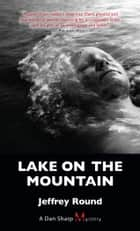 Lake on the Mountain ebook by Jeffrey Round