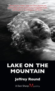 Lake on the Mountain - A Dan Sharp Mystery ebook by Jeffrey Round