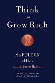 Think and Grow Rich ebook by Napoleon Hill,Steve Harvey