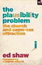 The Plausibility Problem ebook by Ed Shaw