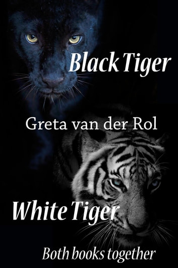Black Tiger / White Tiger - Black Tiger ebook by Greta van der Rol