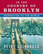 In the Country of Brooklyn - Inspiration to the World ebook by Peter Golenbock