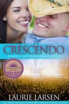Crescendo - Murrells Inlet Miracles, #3 ebook by Laurie Larsen