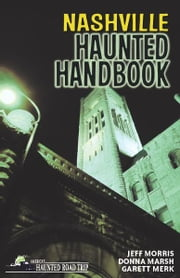 Nashville Haunted Handbook ebook by Donna Marsh,Jeff Morris,Garett Merk