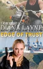 Edge of Trust - A Spy Thriller ebook by Diana Layne
