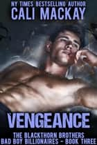 Vengeance - The Blackthorn Brothers, #3 ebook by Cali MacKay