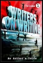 Writers on Writing: Volume 1 ebook by Brian Hodge,Monique Snyman,Kevin Lucia,Mercedes M. Yardley,Jasper Bark,Jack Ketchum,Dave-Brendon de Burgh,Todd Keisling,Tim Waggonner