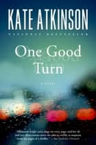 One Good Turn - A Jolly Murder Mystery ebook by Kate Atkinson