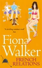 French Relations 電子書籍 by Fiona Walker
