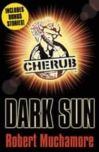 CHERUB: Dark Sun and other stories ebook by Robert Muchamore