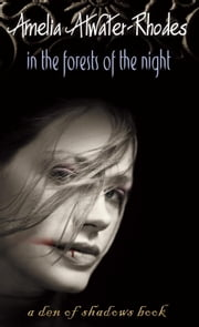 In the Forests of the Night ebook by Amelia Atwater-Rhodes