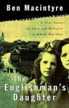 The Englishman's Daughter ebook by Ben Macintyre