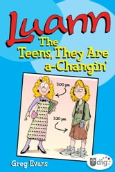 Luann: The Teens They Are a-Changin' ebook by Greg Evans