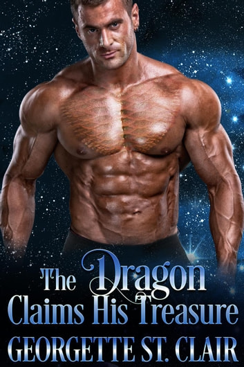 The Dragon Claims His Treasure - Starcrossed Dating Agency, #2 eBook by Georgette St. Clair