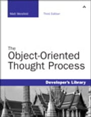 The Object-Oriented Thought Process ebook by Matt Weisfeld