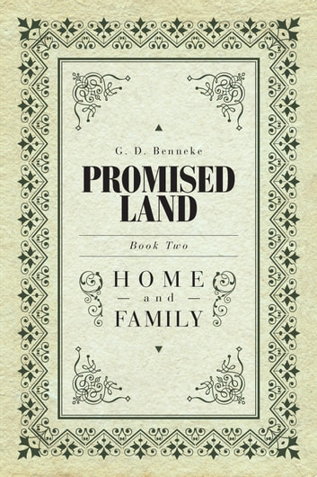 Promised Land - Home and Family ebook by G. D. Benneke