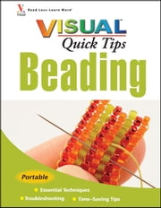 Beading VISUAL Quick Tips ebook by Chris Franchetti Michaels