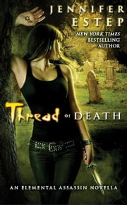 Thread of Death eBook by Jennifer Estep