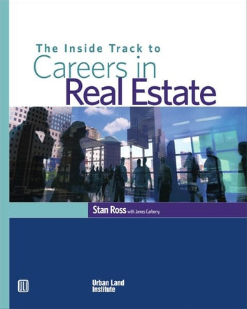 The Inside Track to Careers in Real Estate ebook by Stan Ross,James Carberry