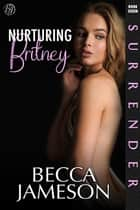 Nurturing Britney ebook by Becca Jameson