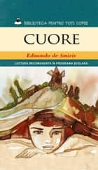 Cuore. Inimă de copil ebook by Amicis Edmondo de