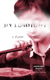 My Lobotomy ebook by Howard Dully,Charles Fleming