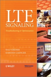LTE Signaling - Troubleshooting and Optimization ebook by Ralf Kreher,Karsten Gaenger