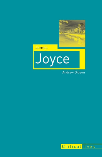 James Joyce ebook by Andrew Gibson