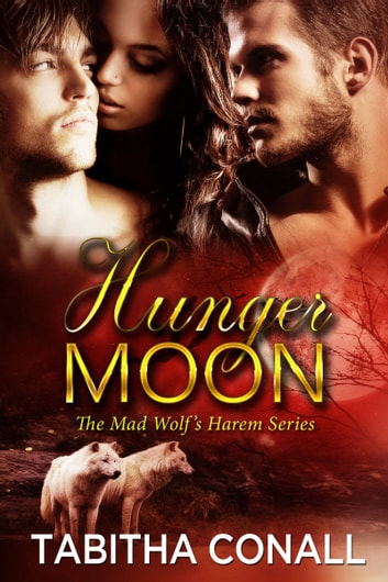 Hunger Moon ebook by Tabitha Conall