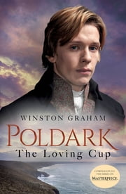 The Loving Cup - A Novel of Cornwall, 1813-1815 ebook by Winston Graham