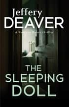 The Sleeping Doll - Kathryn Dance Book 1 ebook by Jeffery Deaver