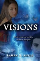 Visions ebook by Laura N. Anile
