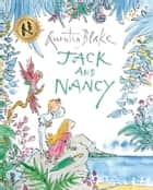 Jack and Nancy ebook by Quentin Blake