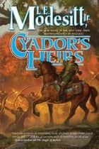 Cyador's Heirs ebook by L. E. Modesitt Jr.